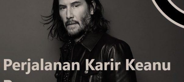 Perjalanan Karir Keanu Reeves
