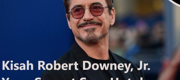 Kisah Robert Downey, Jr. Yang Sangat Seru Untuk Dibicarakan