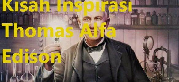 Kisah Inspirasi Thomas Alfa Edison